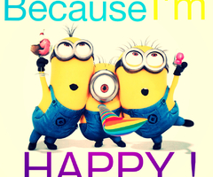 BecauseI'mHappyMinions